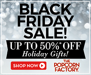 Save up to 50% off select items this Black Friday at ThePopcornFactory.com!  (Offer valid 11/25/16 12AM EST - 11.59PM EST)