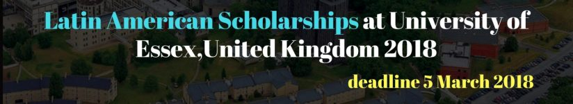 Latin American Scholarships at University of EssexUnited Kingdom 2018 300x150 - Latin American Scholarships at University of Essex,United Kingdom 2018
