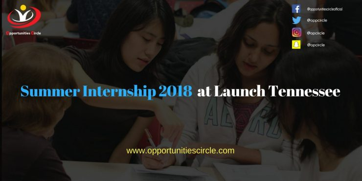 Summer Internship 2018 at Launch Tennessee - Summer Internship 2018  at Launch Tennessee