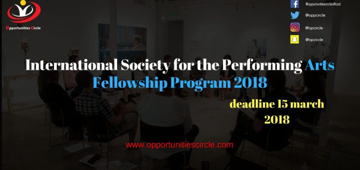 International Society for the Performing Arts Fellowship Program 2018