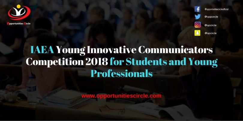IAEA Young Innovative Communicators Competition 2018 for Students and Young professionals 300x150 - IAEA Young Innovative Communicators Competition 2018 for Students and Young professionals