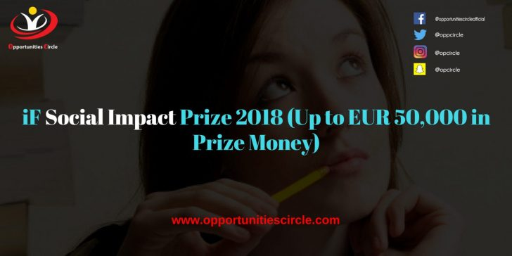 iF Social Impact Prize 2018 Up to EUR 50000 in Prize Money 300x150 - iF Social Impact Prize 2018 (Up to EUR 50,000 in Prize Money)