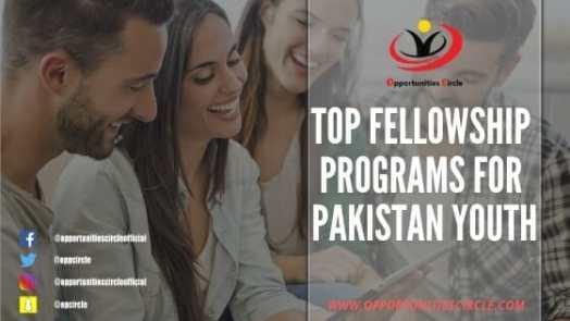 Top Fellowship programs for Pakistan Youth  - Opportunities Circle Scholarships, Fellowships, Internships, Jobs