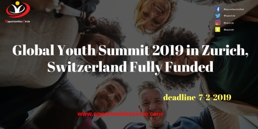 Global Youth Summit 2019 in Zurich Switzerland Fully Funded - Opportunities Circle Scholarships, Fellowships, Internships, Jobs
