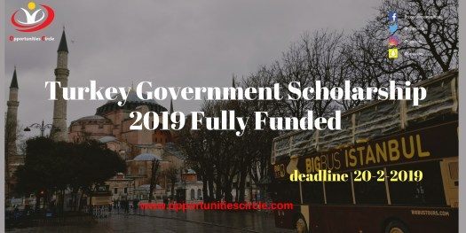 Turkey Government Scholarship 2019 Fully Funded - Opportunities Circle Scholarships, Fellowships, Internships, Jobs