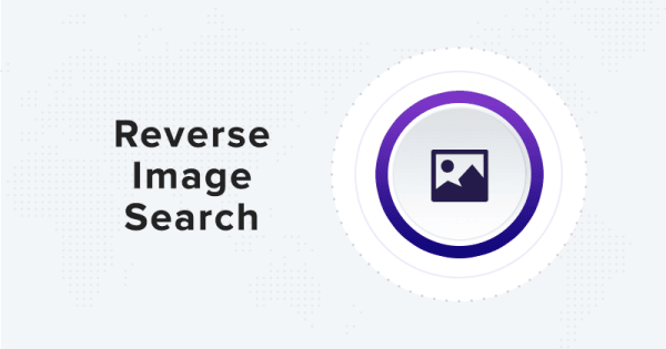 Reverse Image Search: What is it & How it works ...