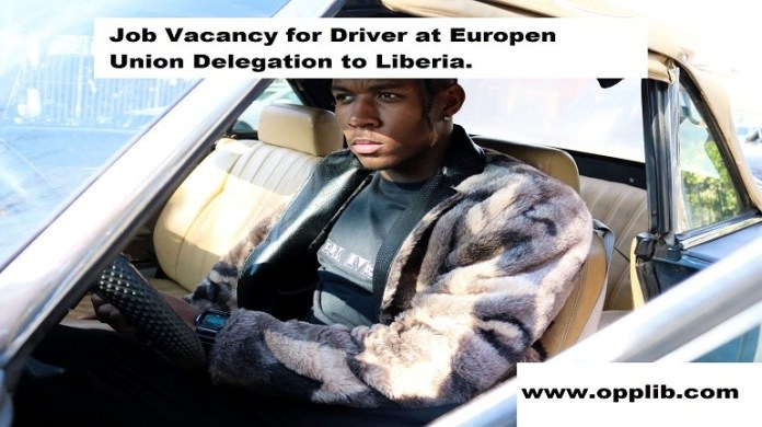 Job Vacancy for Driver at Europen Union Delegation to Liberia.