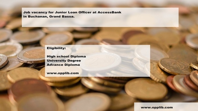 Job vacancy for Junior Loan Officer at AccessBank in Buchanan, Grand Bassa.
