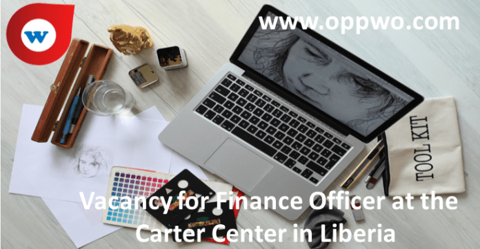 Vacancy for Finance Officer at the Carter Center in Liberia