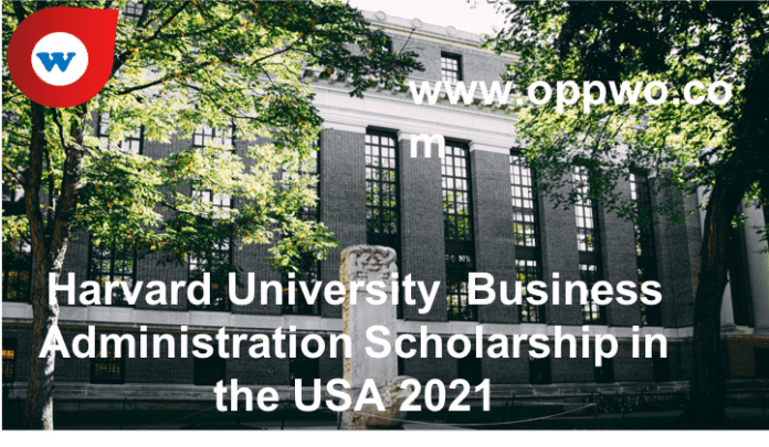 Harvard University Business Administration Scholarship in the USA 2021