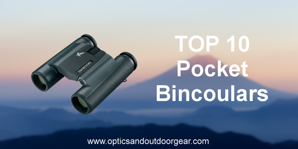 Top 10 Pocket Binoculars (2018)