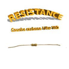 Résistance 10 ohm à couche Carbone 1/4W