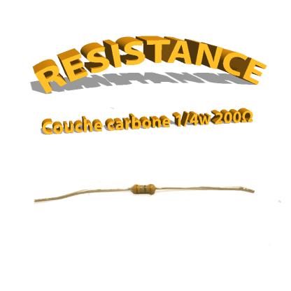 Résistance 200 ohm à couche Carbone 1/4W