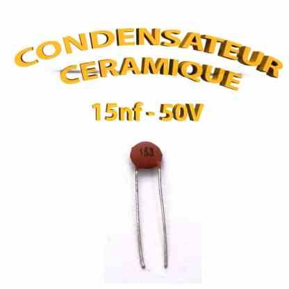 Condensateur Céramique 15nf - 153 - 50V