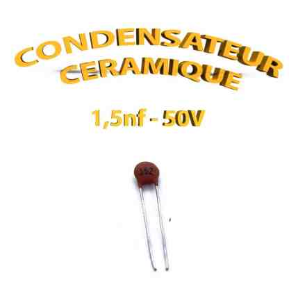 Condensateur Céramique 15nf - 152 - 50V