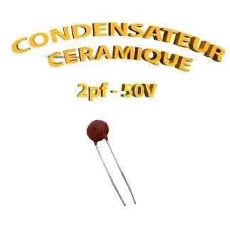 Condensateur Céramique 2pf - 2 - 50V