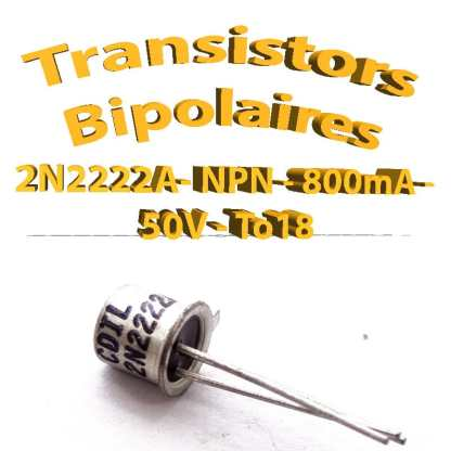 2N2222A- Transistors Bipolaire - NPN - TO18