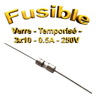 Fusible Temporisé 0.5A 250v -T0.5AL250V - à souder -3x10mm