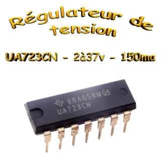 UA723CN - Régulateur de tension de précision 2v à 37v - 150mA