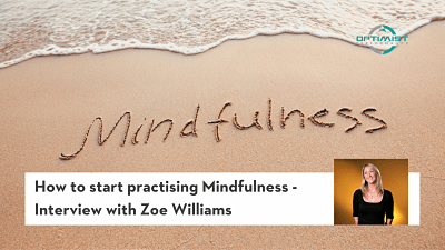 How to start practising Mindfulness – Interview with Zoe Williams