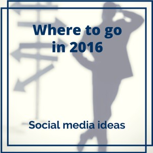 Not sure what do for the new year? Here are a few social media ideas for 2016.