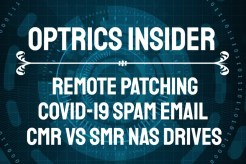 Optrics Insider – Remote Patching, COVID-19 Spam Email & CMR vs SMR NAS Hard Drives