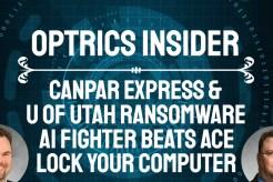 Optrics Insider - CanPar Express & U of Utah Ransomware, AI Fighter Beats Ace & Lock Your Computer