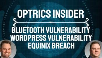 Optrics Insider - Bluetooth Vulnerability, Wordpress Vulnerability & Equinix Breach