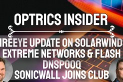 Optrics Insider - Update on Solarwinds Attack, Extreme Networks Misses Flash Deadline & DNSpooq