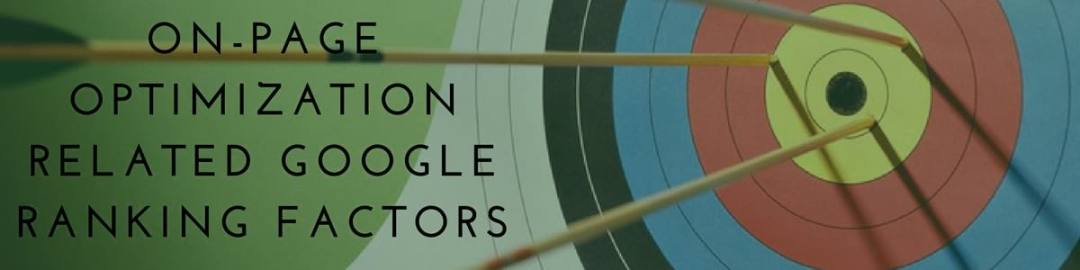 On-Page Optimization Related Google Ranking Factors