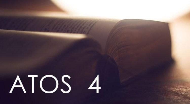 ATOS DOS APÓSTOLOS 4