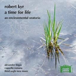 Robert-Kyr_A-Time-For-Life