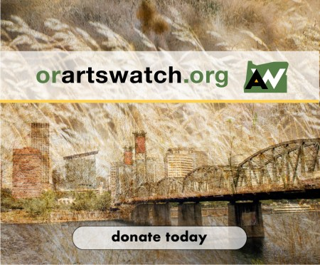 Oregon Arts Watch donate today orartswatch.org