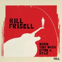 billfrisell-whenyouwishuponastar-cover72