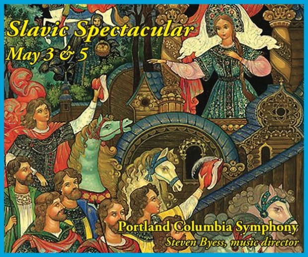 Portland Columbia Symphonic Orchestra Slavic Spectacular May 3 & 5, 2019