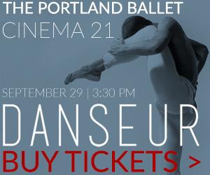 The Portland Ballet Danseur Cinema 21 September 29, 2019