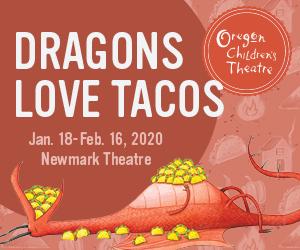 Oregon Children's Theatre Dragons Love Tacos Newmark Theatre