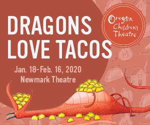 Oregon Children's Theatre Dragons Love Tacos Newmark Theater