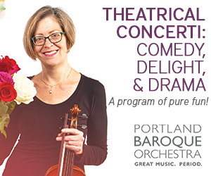 Portland Baroque Orchestra Theatrical Concert
