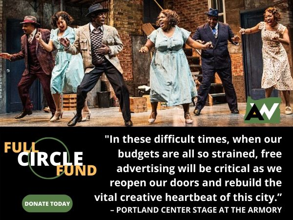 Portland Center Stage at the Armory Oregon ArtsWatch Full Circle Fund