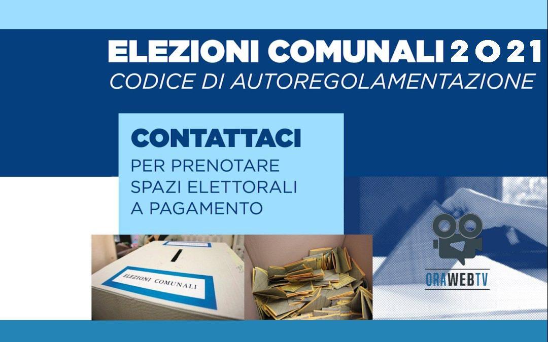 #ElezioniComunali2021. Offerte Pubblicitarie OraWebTv e Codice Autoregolamentazione