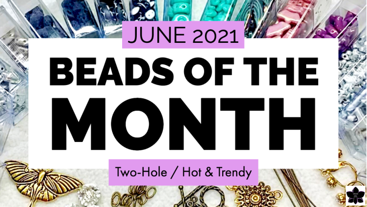 Beads of the month june 2021