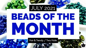 beads of the month subscription july 2021