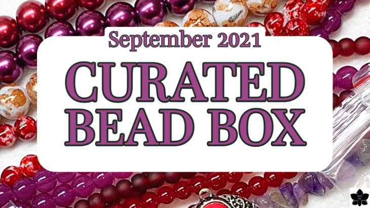 Curated Bead Box september 2021