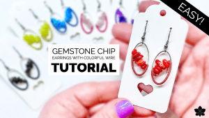 Easy Gemstone Chip Earrings with Colorful Wire