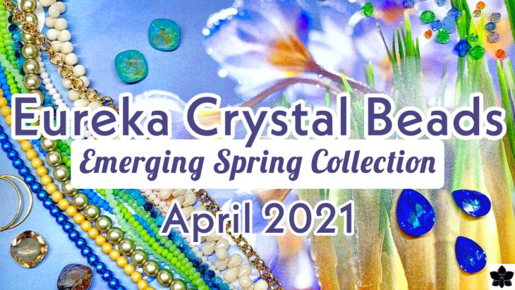 eureka crystal beads emerging spring collection