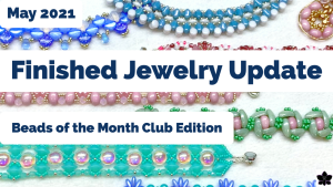 finished jewelry update may 2021 beads of the month