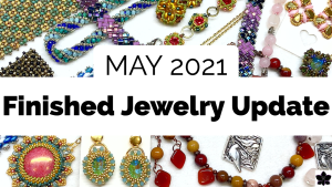 finished jewelry update may 2021