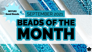 beads of the month september 2021