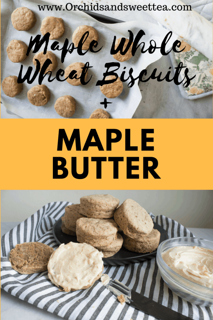 Maple Whole Wheat Biscuits + Maple Butter